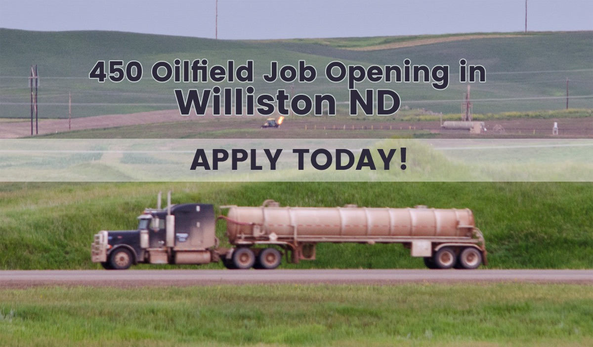450 Oilfield Vacancies in Williston North Dakota - Over 30 Different Companies Hiring