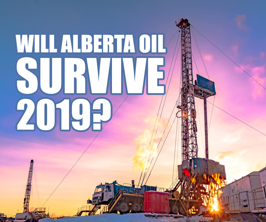 3 Factors That will Save Alberta Oil in 2019